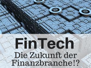 FinTech: Definition und Beschreibung