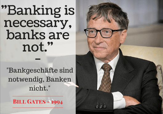 Passendes Bill Gates Zitat zu FinTech: Banking is necessary, banks are not