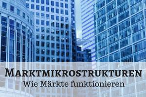 marktmikrostrukturen - Wie Märkte funktionieren