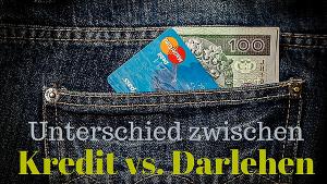 Unterschied zwischen Kredit und Darlehen erklärt